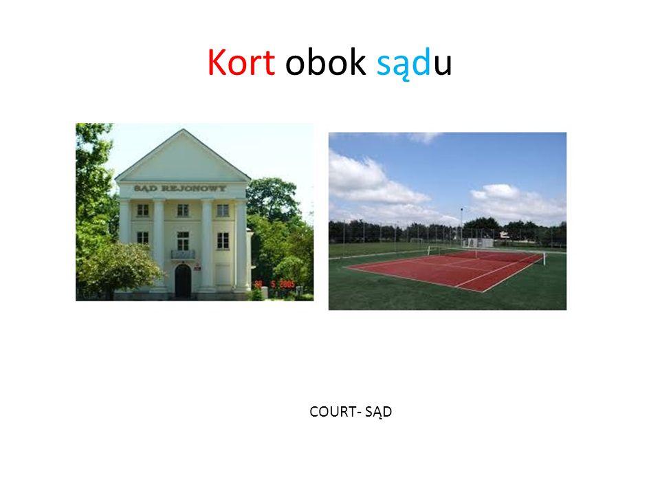 Kort obok sądu COURT- SĄD