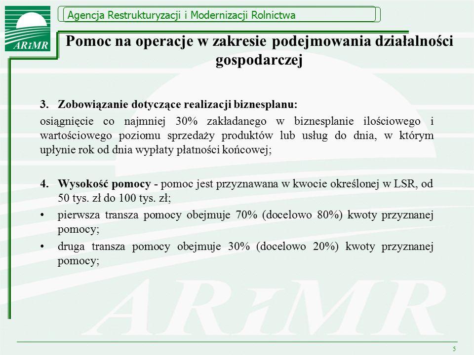 Agencja Restrukturyzacji i Modernizacji Rolnictwa Pomoc na operacje w zakresie podejmowania działalności gospodarczej 3.Zobowiązanie dotyczące realiza