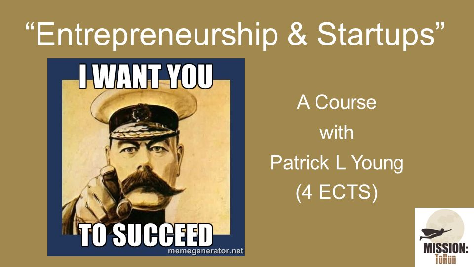 Entrepreneurship & Startups A Course with Patrick L Young (4 ECTS)