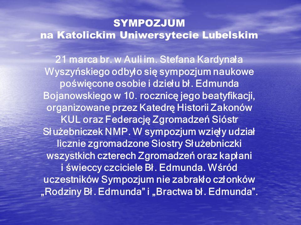 SYMPOZJUM na Katolickim Uniwersytecie Lubelskim 21 marca br. w Auli im. Stefana Kardynała Wyszyńskiego odbyło się sympozjum naukowe poświęcone osobie