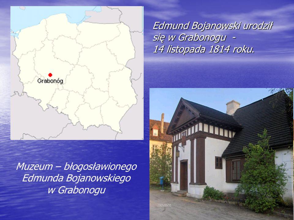 Edmund Bojanowski urodził się w Grabonogu - 14 listopada 1814 roku. Muzeum – błogosławionego Edmunda Bojanowskiego w Grabonogu