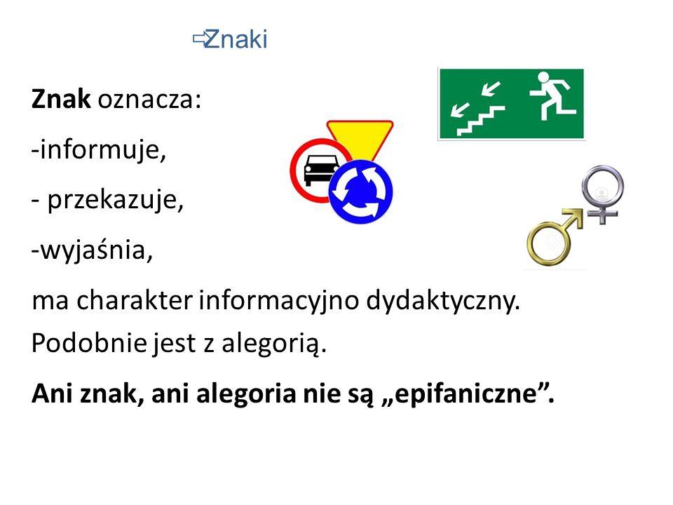 Znak oznacza: -i-informuje, - przekazuje, -w-wyjaśnia, ma charakter informacyjno dydaktyczny.