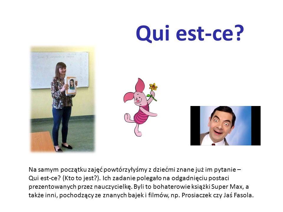 Qui est-ce. Na samym początku zajęć powtórzyłyśmy z dziećmi znane już im pytanie – Qui est-ce.