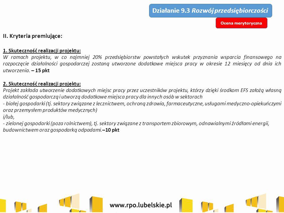 II.Kryteria premiujące (cd.): 3. Struktura grupy docelowej: Wsparcie obejmuje w min.