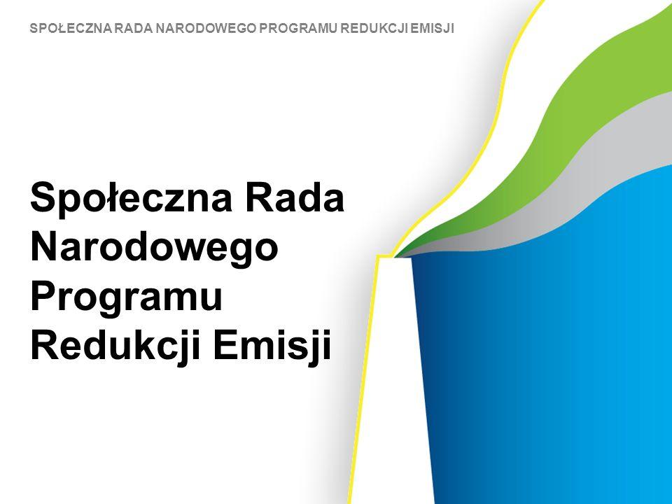 SPOŁECZNA RADA NARODOWEGO PROGRAMU REDUKCJI EMISJI Społeczna Rada Narodowego Programu Redukcji Emisji