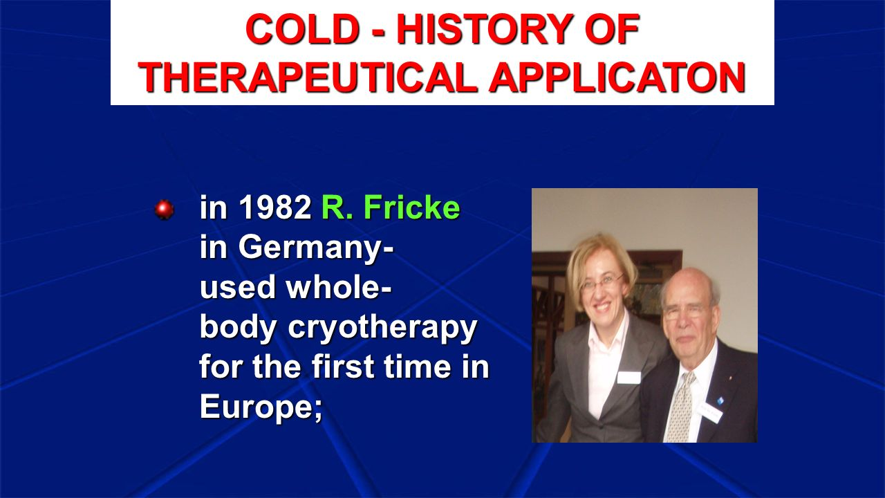 STRICT CONTRAINDICATIONS TO CRYOTHERAPY: venous thromboemolism, hypothyreosis, local disorders of blood supply, Sieroń A., Cieślar G., Stanek A.