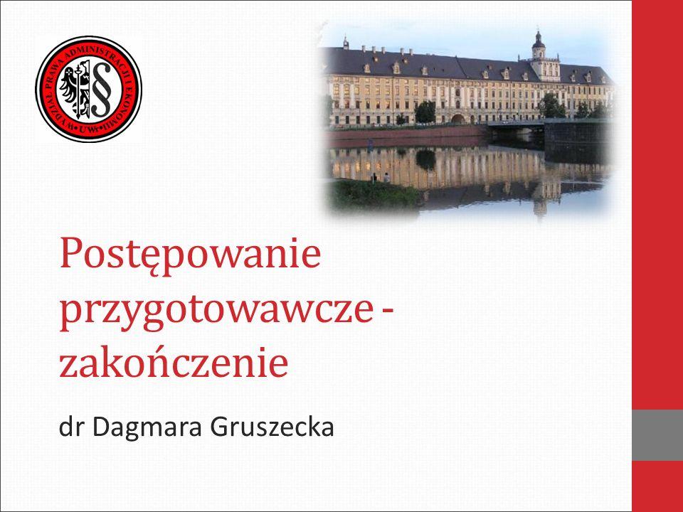 Postępowanie przygotowawcze - zakończenie dr Dagmara Gruszecka