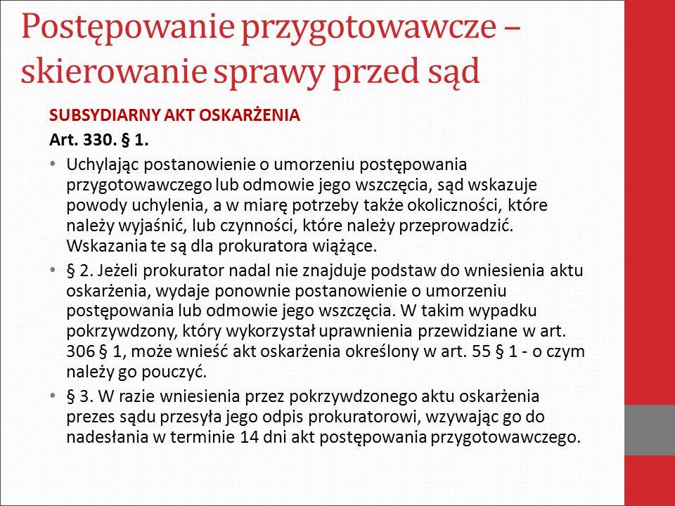 Postępowanie przygotowawcze – skierowanie sprawy przed sąd SUBSYDIARNY AKT OSKARŻENIA Art.