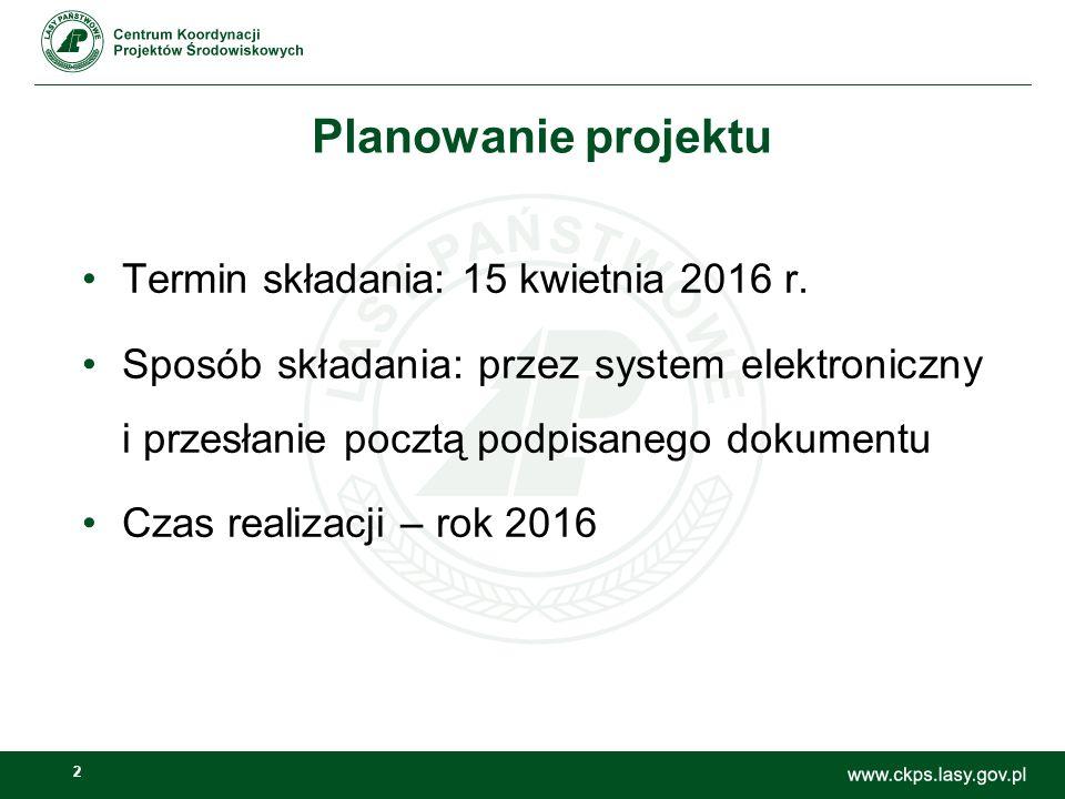 2 Planowanie projektu Termin składania: 15 kwietnia 2016 r.