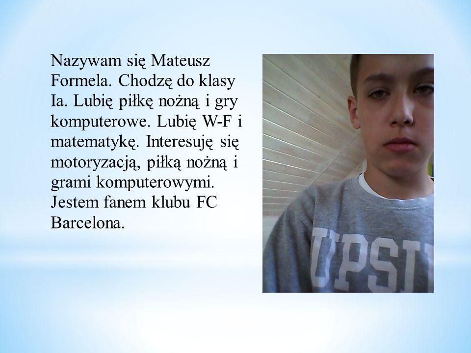 Cześć Nazywam się Bartosz Synakowski mam 15 lat i mieszkam w Kiełpinie natomiast uczęszczam do szkoły w Somoninie.