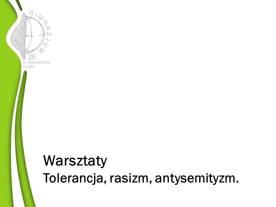 Warsztaty Tolerancja, rasizm, antysemityzm.
