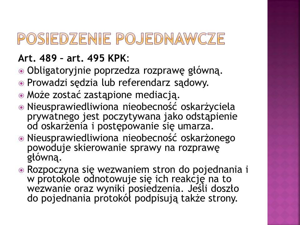 Art. 489 – art. 495 KPK:  Obligatoryjnie poprzedza rozprawę główną.
