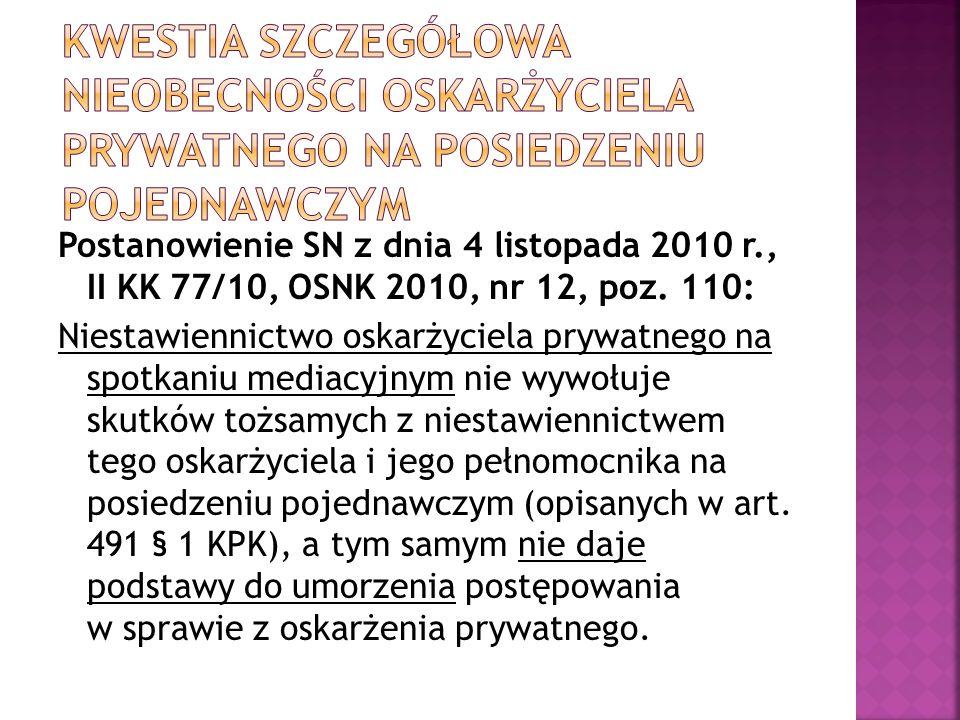 Postanowienie SN z dnia 4 listopada 2010 r., II KK 77/10, OSNK 2010, nr 12, poz.