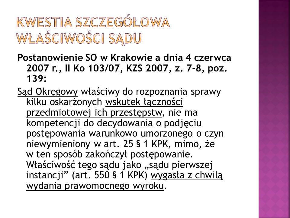 Postanowienie SO w Krakowie a dnia 4 czerwca 2007 r., II Ko 103/07, KZS 2007, z.