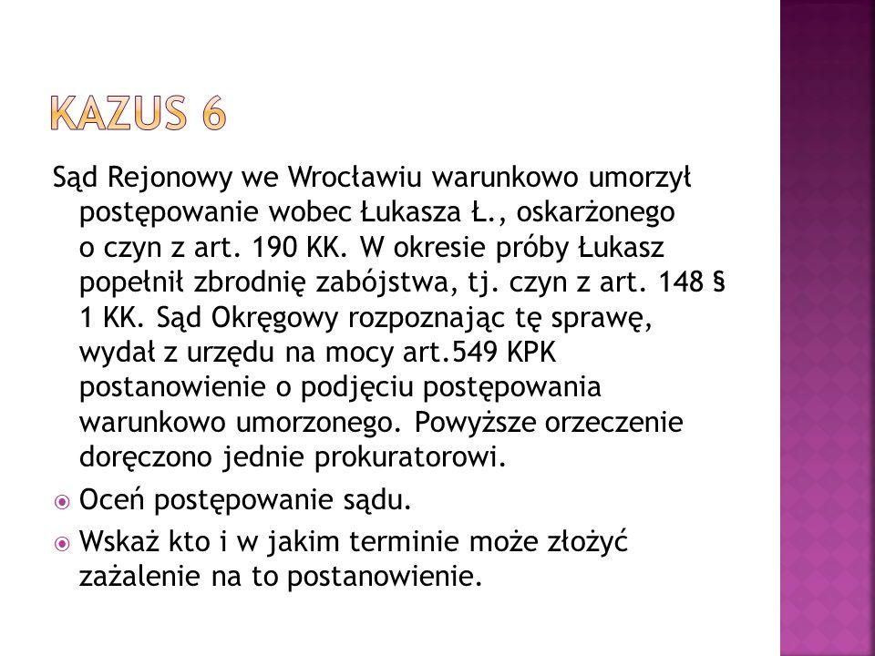 Sąd Rejonowy we Wrocławiu warunkowo umorzył postępowanie wobec Łukasza Ł., oskarżonego o czyn z art.