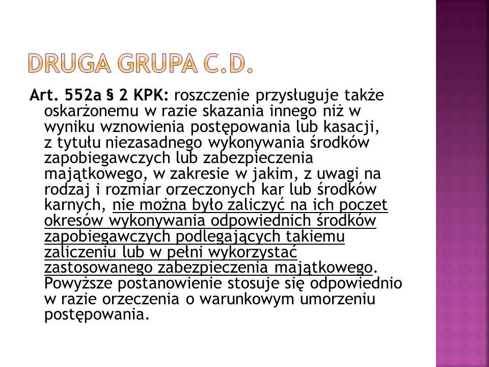 Art. 552a § 2 KPK: roszczenie przysługuje także oskarżonemu w razie skazania innego niż w wyniku wznowienia postępowania lub kasacji, z tytułu niezasa
