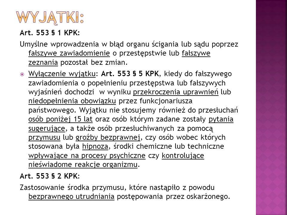 Art. 553 § 1 KPK: Umyślne wprowadzenia w błąd organu ścigania lub sądu poprzez fałszywe zawiadomienie o przestępstwie lub fałszywe zeznania pozostał b