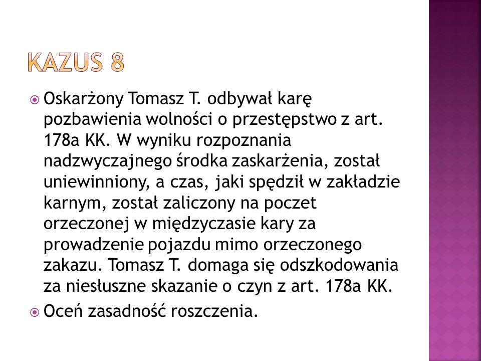  Oskarżony Tomasz T. odbywał karę pozbawienia wolności o przestępstwo z art.