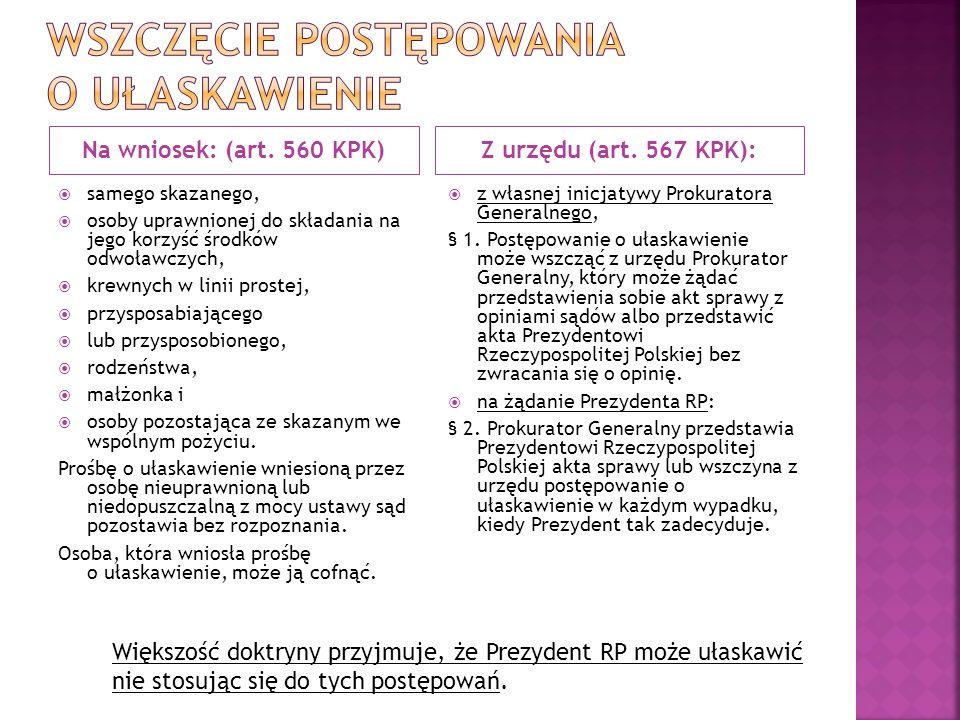 Na wniosek: (art. 560 KPK)Z urzędu (art.