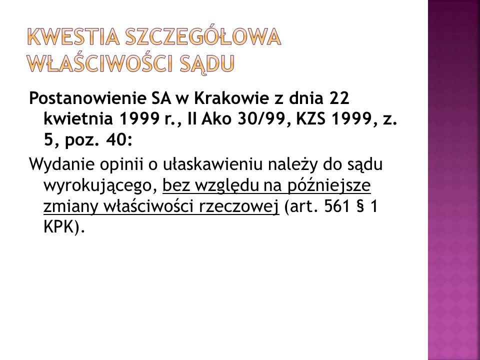 Postanowienie SA w Krakowie z dnia 22 kwietnia 1999 r., II Ako 30/99, KZS 1999, z.