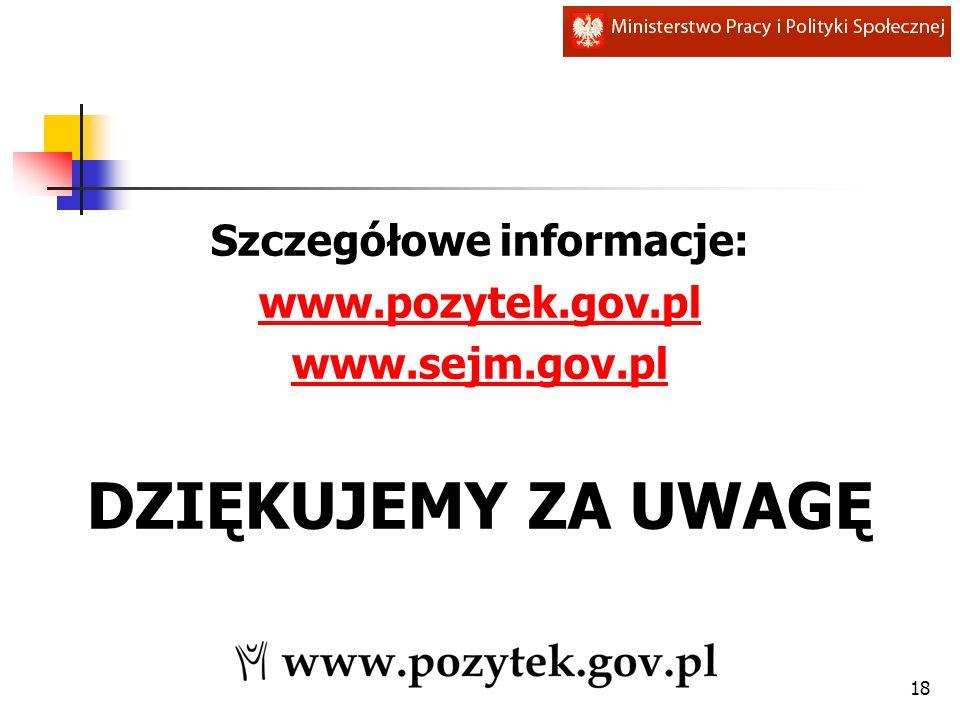 Szczegółowe informacje: www.pozytek.gov.pl www.sejm.gov.pl DZIĘKUJEMY ZA UWAGĘ 18