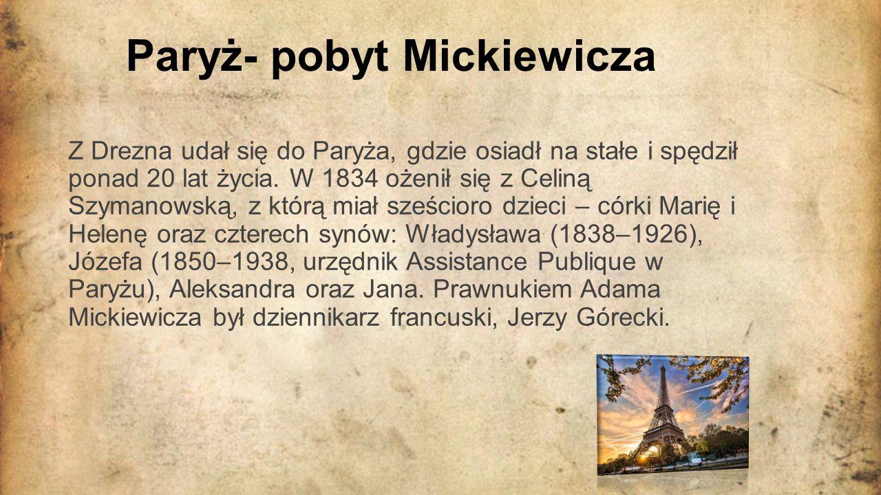 Koniec życia We wrześniu 1855 roku, podczas wojny krymskiej, po śmierci żony i zostawieniu nieletnich dzieci wyjechał do Konstantynopola, aby tworzyć oddziały polskie (Legion Polski), a także złożony z Żydów, pod nazwą Legion Żydowski, do walki z carską Rosją.