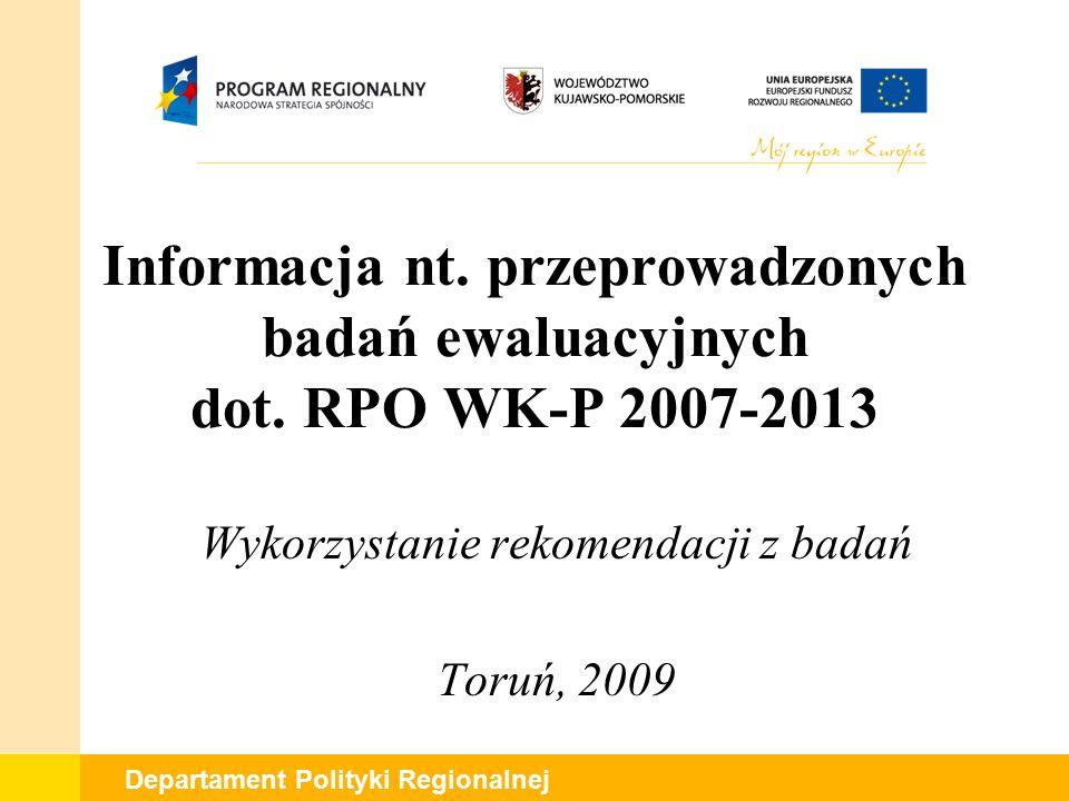 Departament Polityki Regionalnej Informacja nt.przeprowadzonych badań ewaluacyjnych dot.