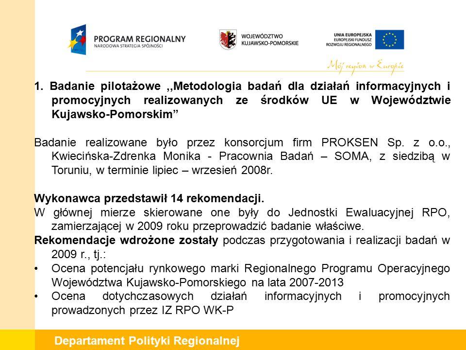 """1. Badanie pilotażowe,,Metodologia badań dla działań informacyjnych i promocyjnych realizowanych ze środków UE w Województwie Kujawsko-Pomorskim"""" Bada"""