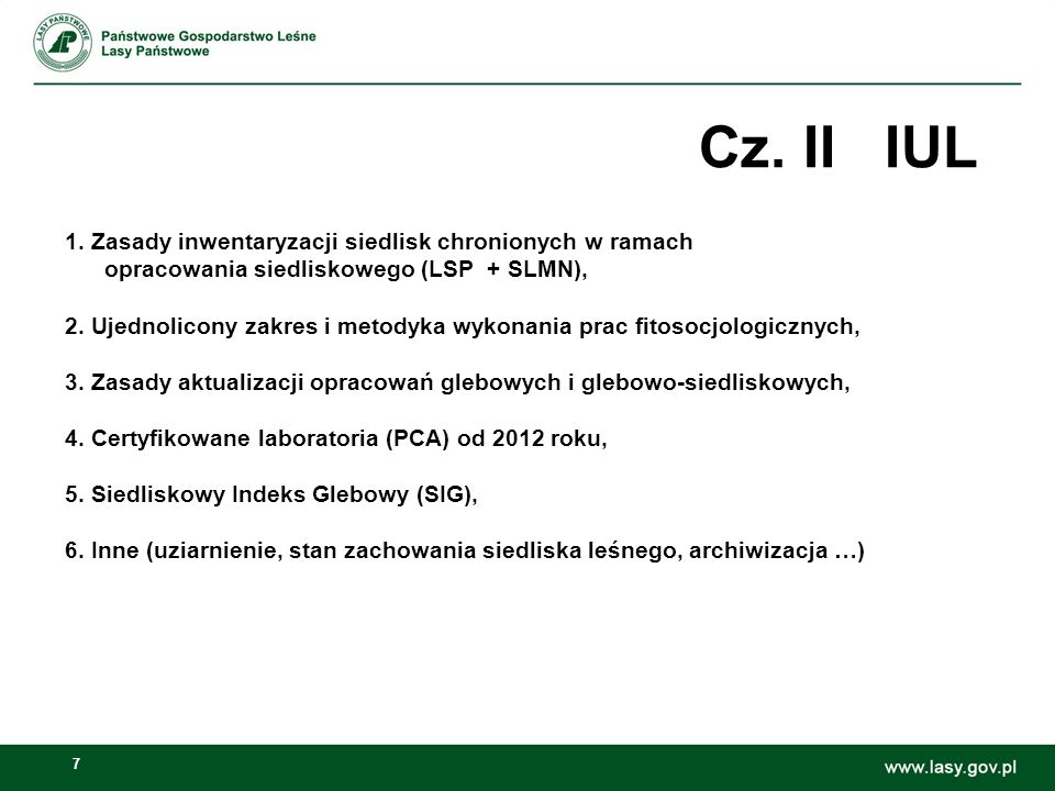 7 1. Zasady inwentaryzacji siedlisk chronionych w ramach opracowania siedliskowego (LSP + SLMN), 2. Ujednolicony zakres i metodyka wykonania prac fito