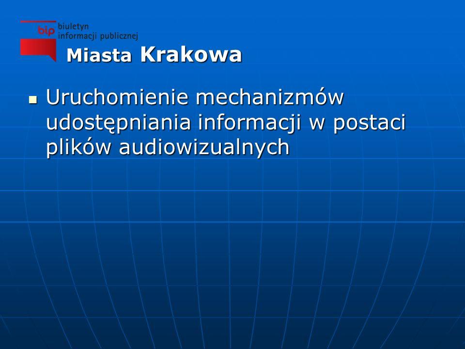 Uruchomienie mechanizmów udostępniania informacji w postaci plików audiowizualnych Uruchomienie mechanizmów udostępniania informacji w postaci plików audiowizualnych Miasta Krakowa