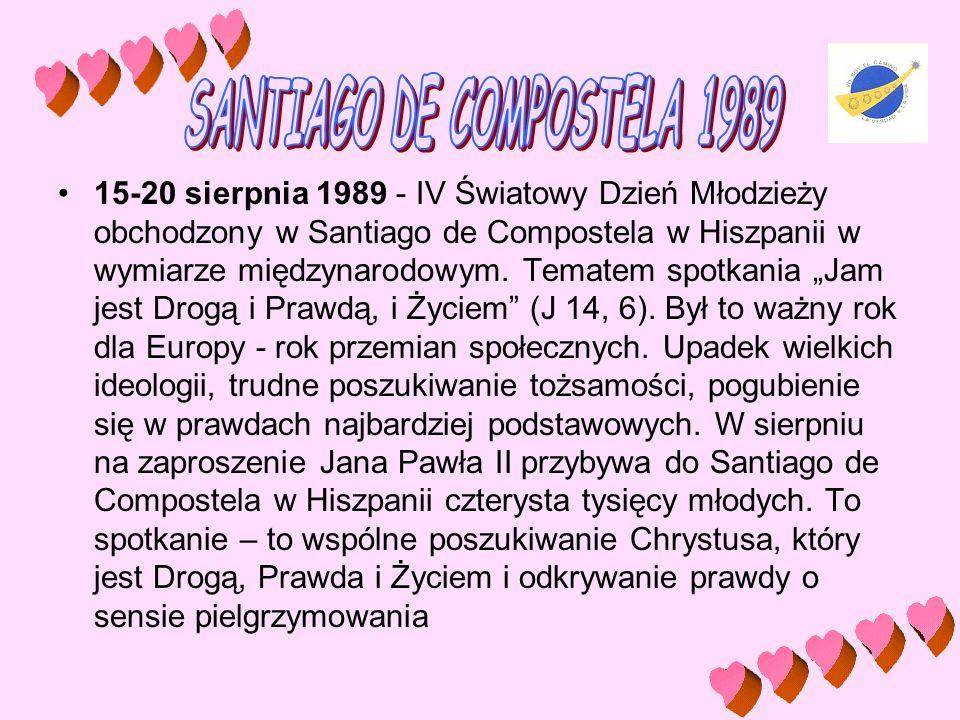 """15-20 sierpnia 1989 - IV Światowy Dzień Młodzieży obchodzony w Santiago de Compostela w Hiszpanii w wymiarze międzynarodowym. Tematem spotkania """"Jam j"""