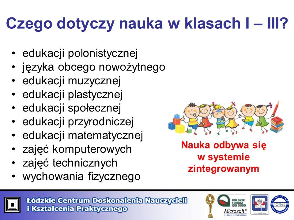 edukacji polonistycznej języka obcego nowożytnego edukacji muzycznej edukacji plastycznej edukacji społecznej edukacji przyrodniczej edukacji matematy