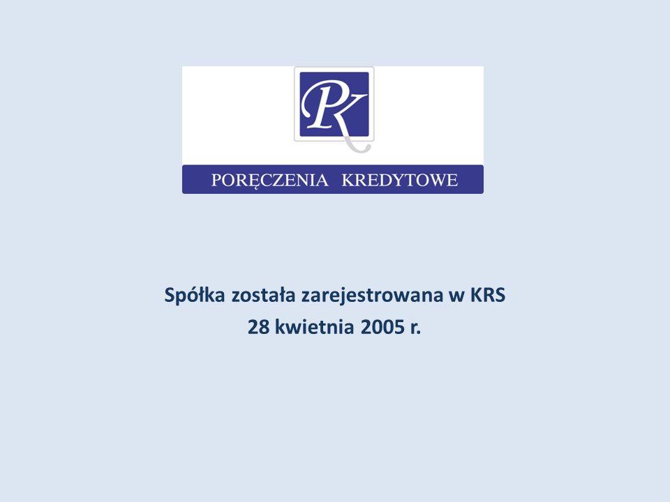 Spółka została zarejestrowana w KRS 28 kwietnia 2005 r.