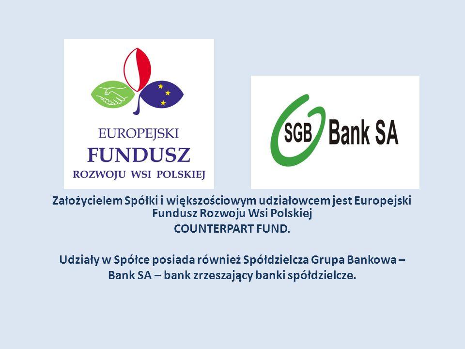 Założycielem Spółki i większościowym udziałowcem jest Europejski Fundusz Rozwoju Wsi Polskiej COUNTERPART FUND.