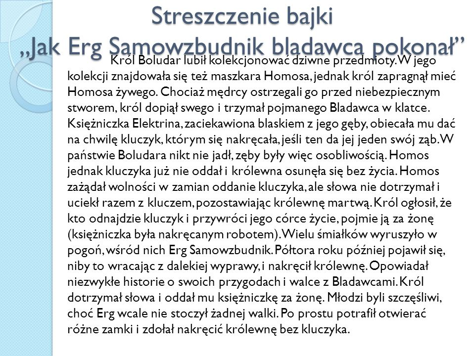 """Streszczenie bajki """"Jak Erg Samowzbudnik bladawca pokonał Król Boludar lubił kolekcjonować dziwne przedmioty."""