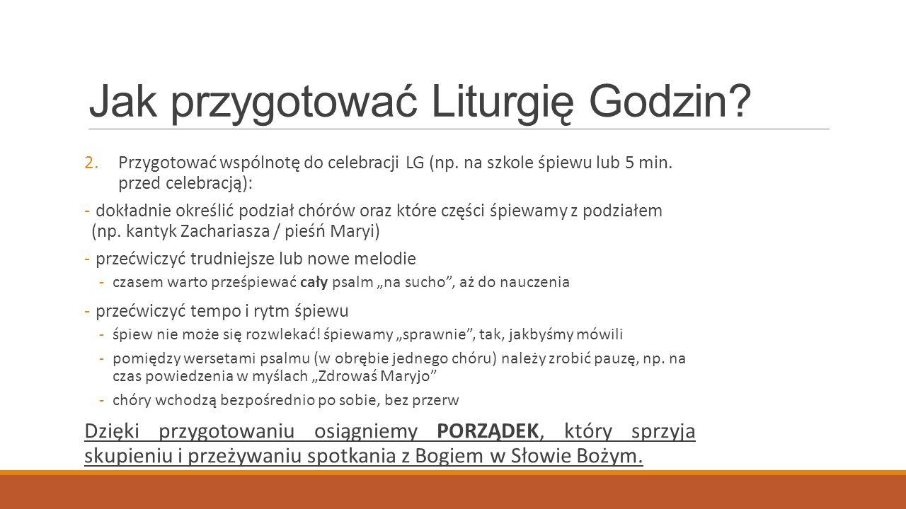 Jak przygotować Liturgię Godzin. 2.Przygotować wspólnotę do celebracji LG (np.