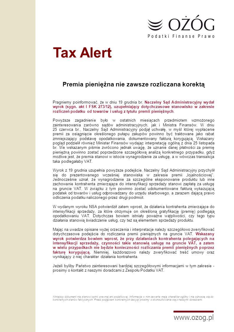 www.ozog.pl Tax Alert Premia pieniężna nie zawsze rozliczana korektą Pragniemy poinformować, że w dniu 19 grudnia br.