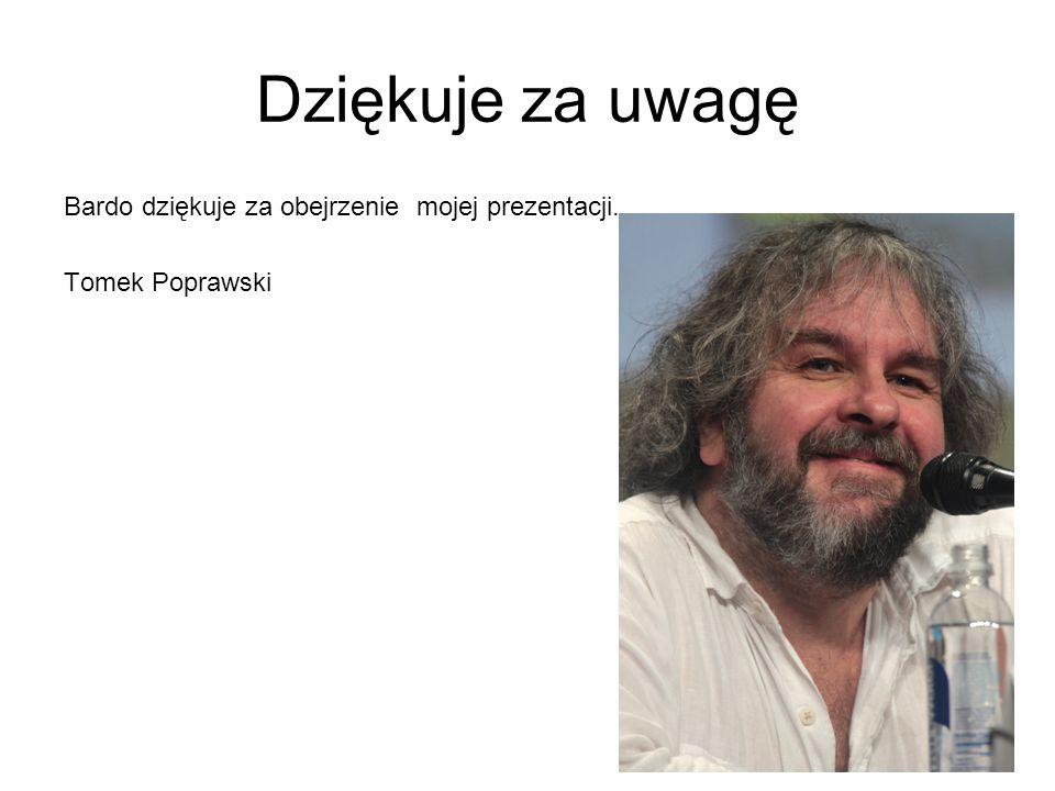 Dziękuje za uwagę Bardo dziękuje za obejrzenie mojej prezentacji. Tomek Poprawski