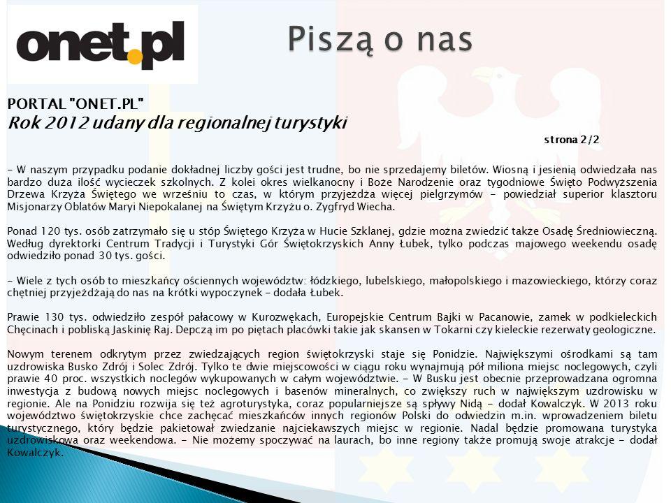 PORTAL ONET.PL Rok 2012 udany dla regionalnej turystyki strona 2/2 - W naszym przypadku podanie dokładnej liczby gości jest trudne, bo nie sprzedajemy biletów.