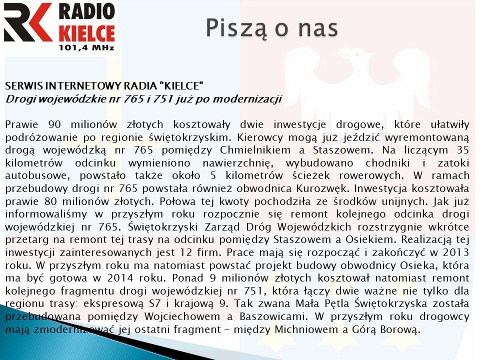 SERWIS INTERNETOWY RADIA KIELCE Drogi wojewódzkie nr 765 i 751 już po modernizacji Prawie 90 milionów złotych kosztowały dwie inwestycje drogowe, które ułatwiły podróżowanie po regionie świętokrzyskim.