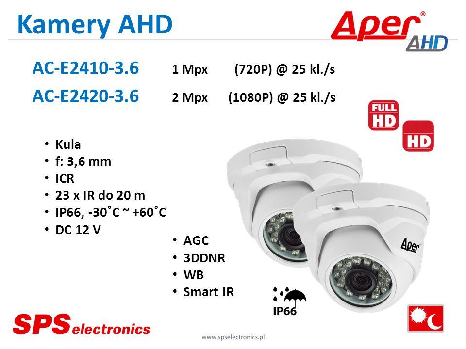 Kamery AHD AC-E2410-3.6 1 Mpx (720P) @ 25 kl./s AC-E2420-3.6 2 Mpx (1080P) @ 25 kl./s Kula f: 3,6 mm ICR 23 x IR do 20 m IP66, -30˚C ~ +60˚C DC 12 V A