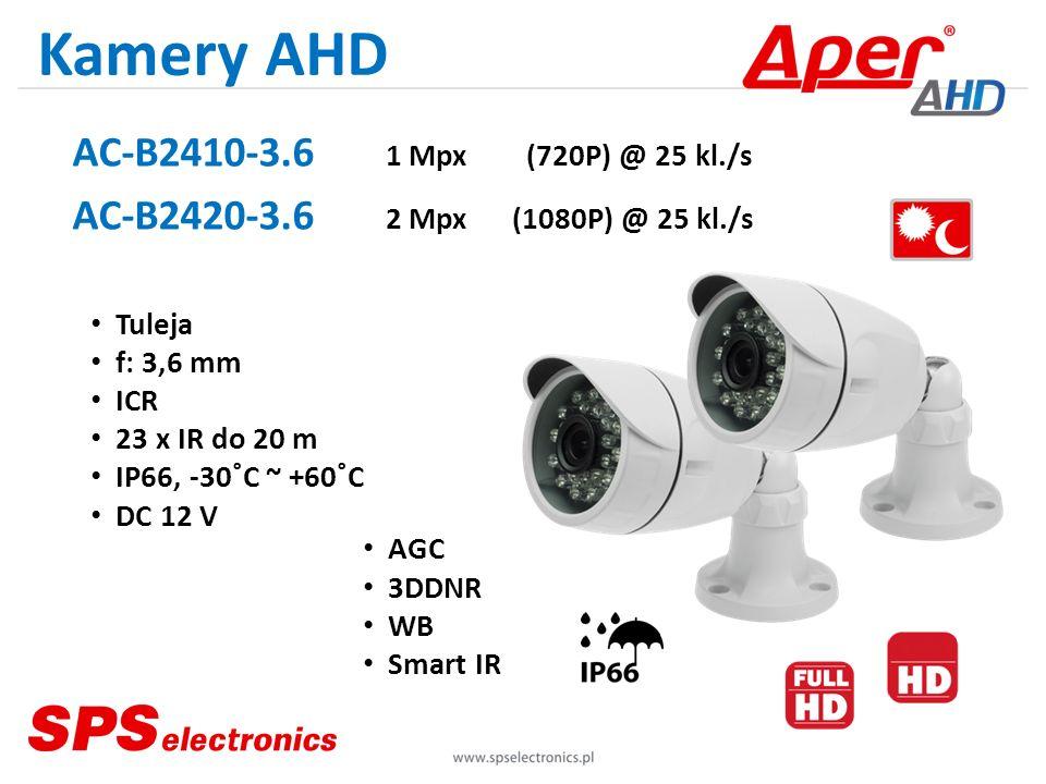 Kamery AHD AC-B2410-3.6 1 Mpx (720P) @ 25 kl./s AC-B2420-3.6 2 Mpx (1080P) @ 25 kl./s Tuleja f: 3,6 mm ICR 23 x IR do 20 m IP66, -30˚C ~ +60˚C DC 12 V