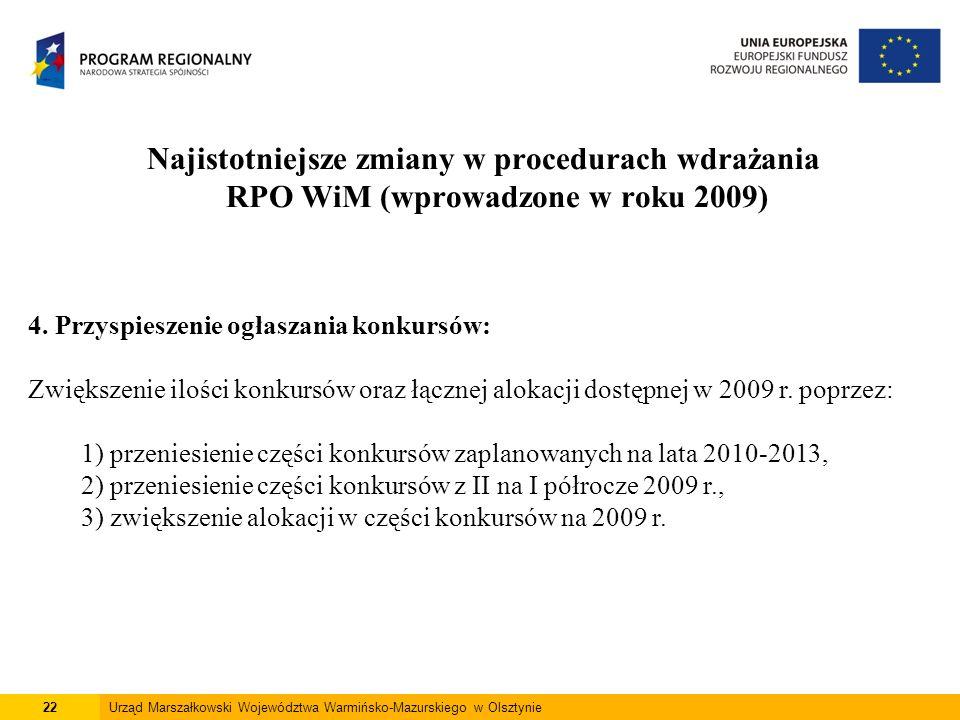 22Urząd Marszałkowski Województwa Warmińsko-Mazurskiego w Olsztynie Najistotniejsze zmiany w procedurach wdrażania RPO WiM (wprowadzone w roku 2009) 4.