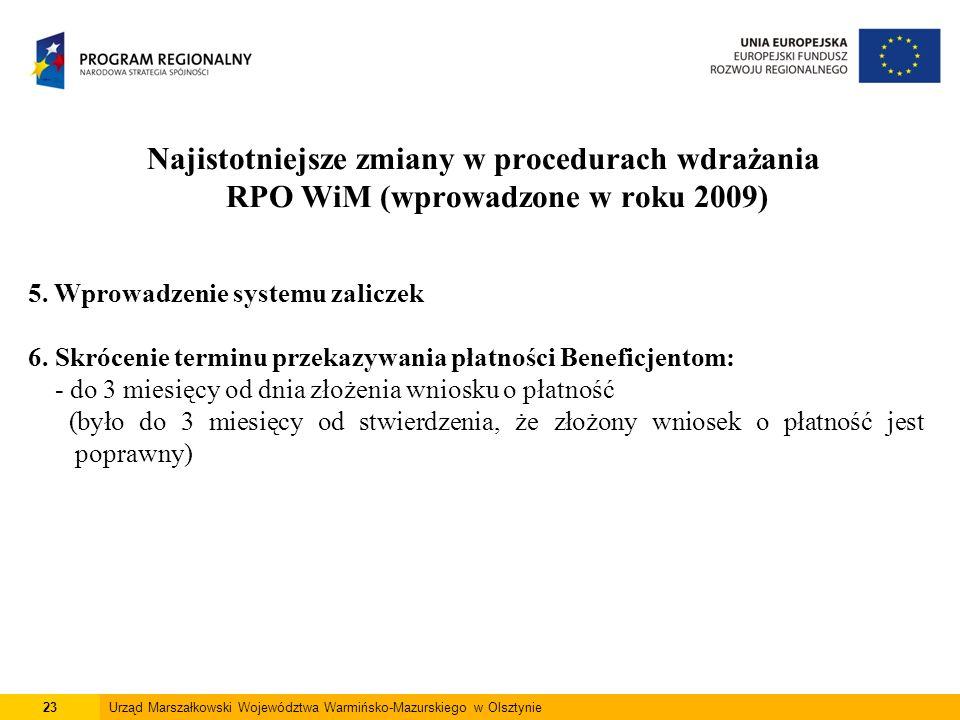 23Urząd Marszałkowski Województwa Warmińsko-Mazurskiego w Olsztynie Najistotniejsze zmiany w procedurach wdrażania RPO WiM (wprowadzone w roku 2009) 5.