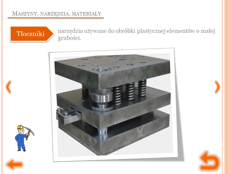 M ASZYNY, NARZĘDZIA, MATERIAŁY narzędzia używane do obróbki plastycznej elementów o małej grubości.