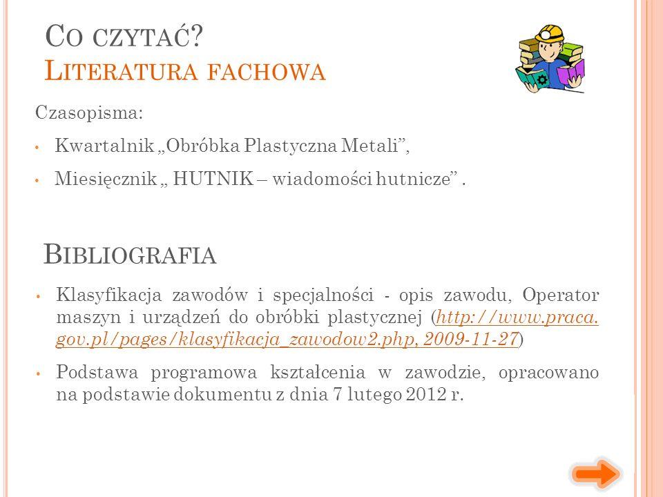 """Czasopisma: Kwartalnik """"Obróbka Plastyczna Metali , Miesięcznik """" HUTNIK – wiadomości hutnicze ."""