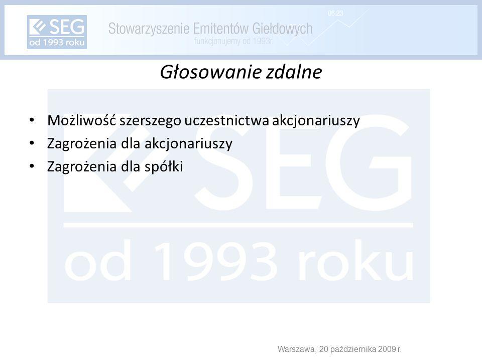 Głosowanie zdalne Możliwość szerszego uczestnictwa akcjonariuszy Zagrożenia dla akcjonariuszy Zagrożenia dla spółki Warszawa, 20 października 2009 r.