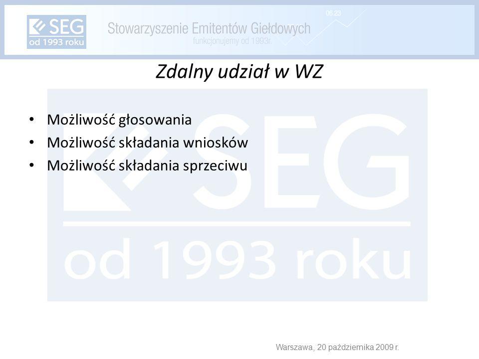Zdalny udział w WZ Możliwość głosowania Możliwość składania wniosków Możliwość składania sprzeciwu Warszawa, 20 października 2009 r.