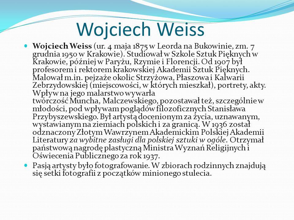 Wojciech Weiss Wojciech Weiss (ur. 4 maja 1875 w Leorda na Bukowinie, zm.