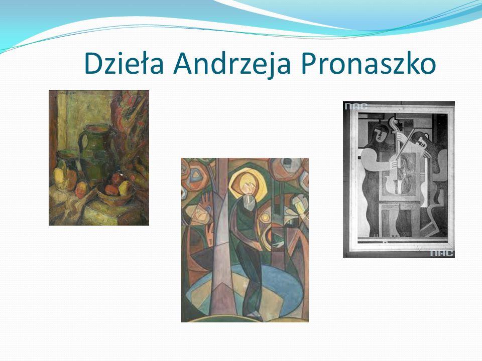 Dzieła Andrzeja Pronaszko